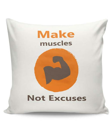 PosterGuy | Make Muscles Not Excuses Cushion Cover Online India