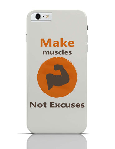 iPhone 6/6S Covers & Cases | Make Muscles Not Excuses iPhone 6 / 6S Case Cover Online India