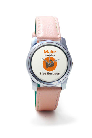 Women Wrist Watch India | Make Muscles Not Excuses Wrist Watch Online India