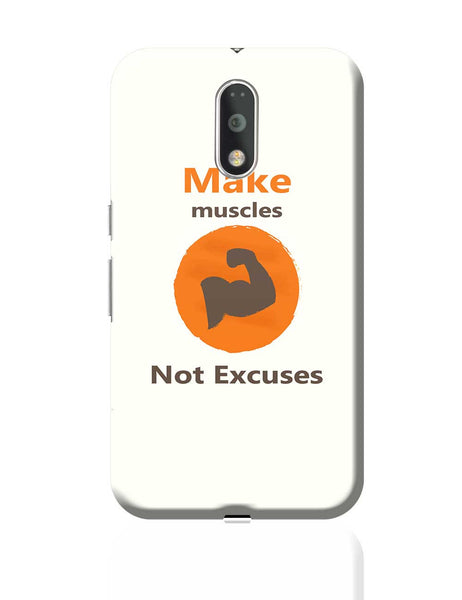 Make Muscles Not Excuses Moto G4 Plus Online India
