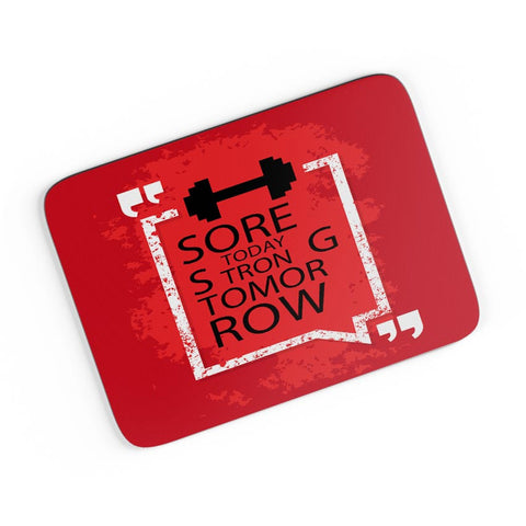 Sore Today Strong Tomorrow  A4 Mousepad Online India
