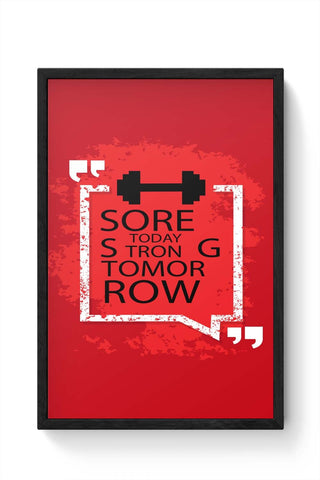 Framed Posters Online India | Sore Today Strong Tomorrow Framed Poster Online India