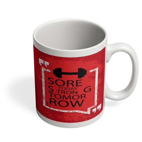 Coffee Mugs Online | Sore Today Strong Tomorrow Coffee Mug Online India