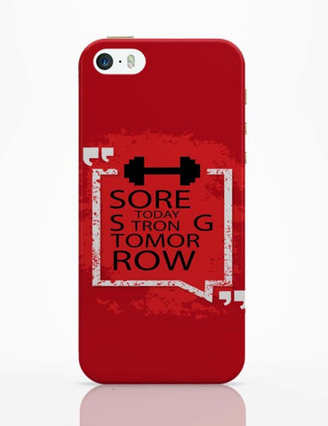 iPhone 5 / 5S Cases & Covers | Sore Today Strong Tomorrow iPhone 5 / 5S Case Cover Online India