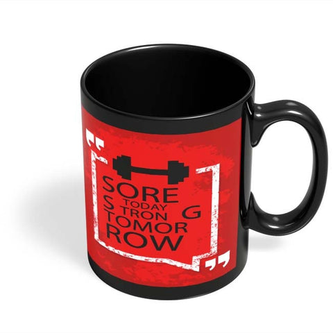 Coffee Mugs Online | Sore Today Strong Tomorrow Black Coffee Mug Online India
