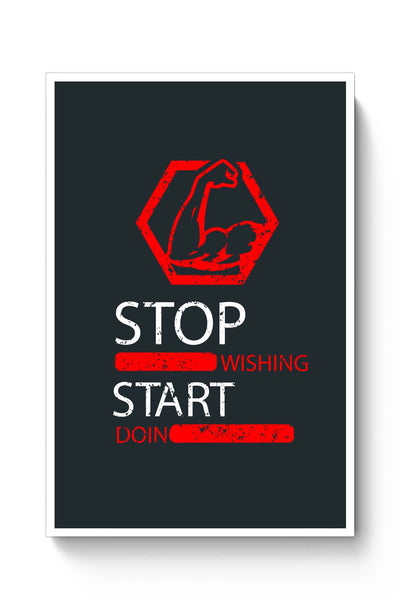 Posters Online | Stop Wishing Start Doing Poster Online India | Designed by: Vaibhav Designs