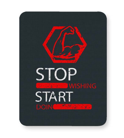 Buy Mousepads Online India | Stop Wishing Start Doing Mouse Pad Online India