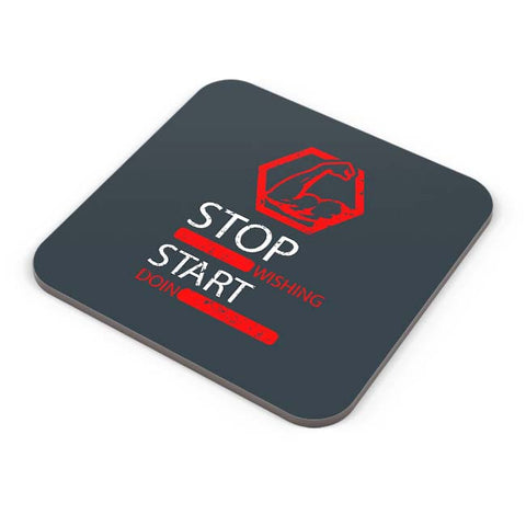 Buy Coasters Online | Stop Wishing Start Doing Coasters Online India | PosterGuy.in