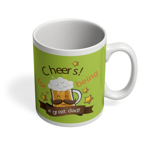 Cheers For Being A Great Dad Coffee Mug Online India