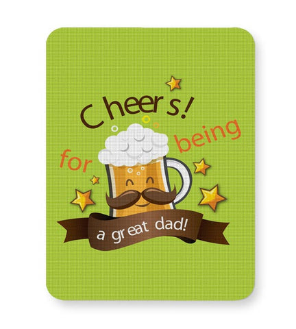 Cheers For Being A Great Dad Mousepad Online India
