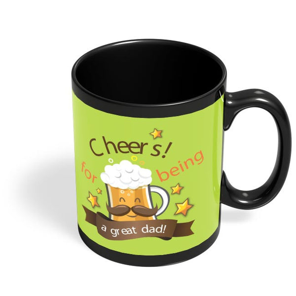 Cheers For Being A Great Dad Black Coffee Mug Online India