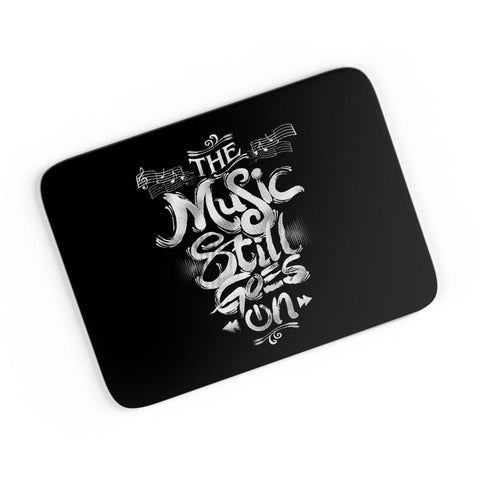 The Music Still Goes On A4 Mousepad Online India