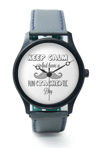 Wrist Watches India | Keep Calm And Have A Fun-Tache-Tic Day Premium Wrist Watch  Online India.