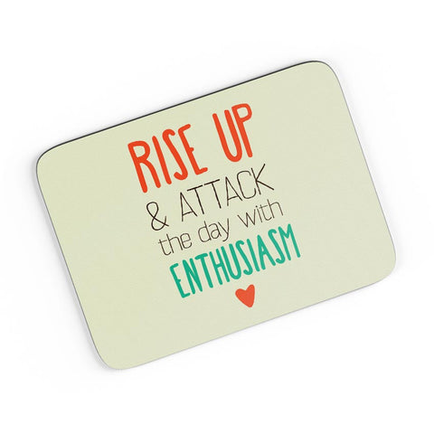 Rise Up And Attack The Day With Enthusiasm  A4 Mousepad Online India