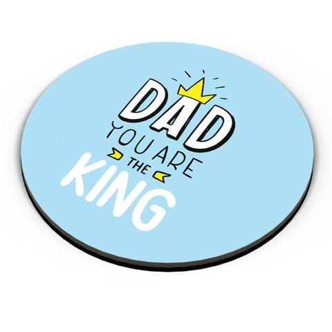 Dad You Are The King  Fridge Magnet Online India