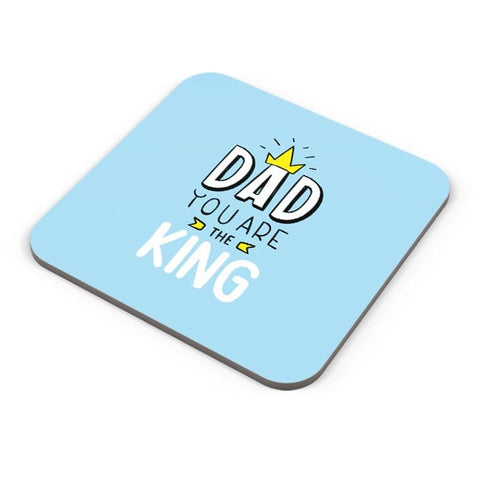 Dad You Are The King  Coaster Online India