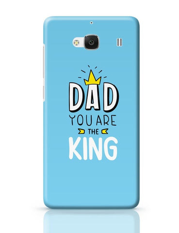 Dad You Are The King  Redmi 2 / Redmi 2 Prime Covers Cases Online India