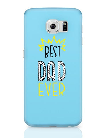 Best Dad Ever  Samsung Galaxy S6 Covers Cases Online India