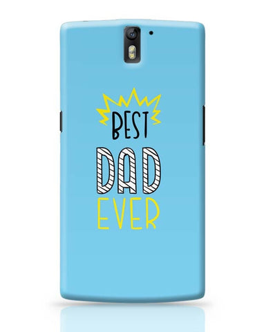 Best Dad Ever  OnePlus One Covers Cases Online India