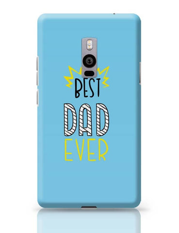 Best Dad Ever  OnePlus Two Covers Cases Online India