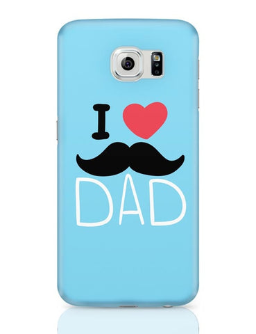 I Love Dad Samsung Galaxy S6 Covers Cases Online India