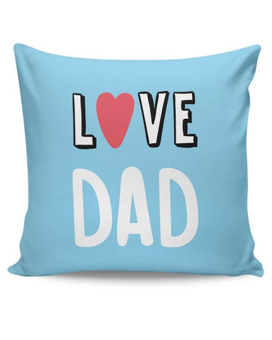 Love Dad  Cushion Cover Online India