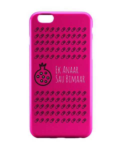 iPhone 6 Cases | Ek Anaar Sau Bimaar iPhone 6 Case Online India