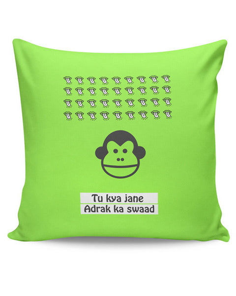 PosterGuy | Bandar | To Kya Jaane Adrak Ka Swaad Cushion Cover Online India