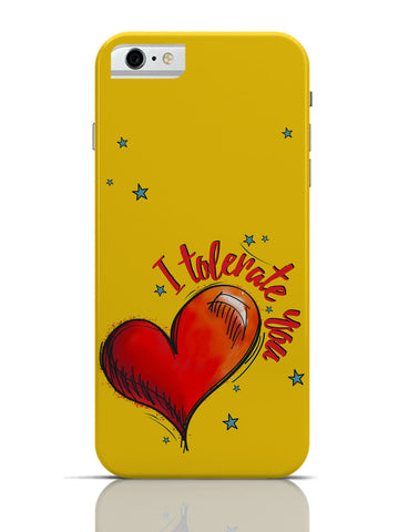 iPhone 6 Covers & Cases | I Tolerate You iPhone 6 Case Online India