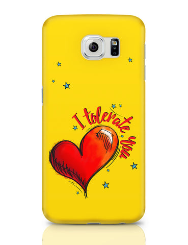 Samsung Galaxy S6 Covers | I Tolerate You Samsung Galaxy S6 Covers Online India