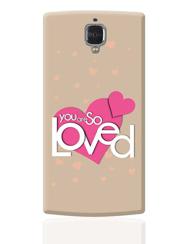 So Loved OnePlus 3 Cover Online India