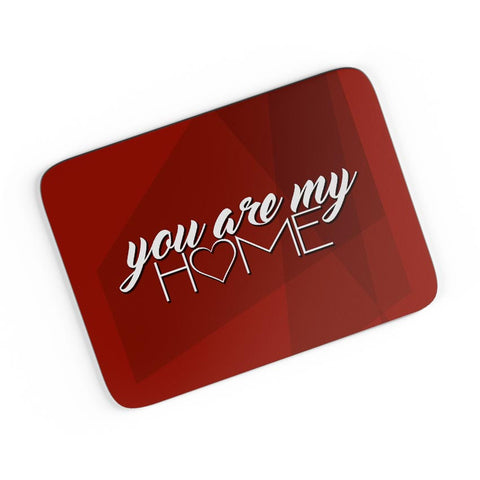 You Are My Home A4 Mousepad Online India