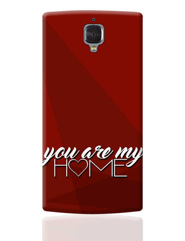 You Are My Home OnePlus 3 Cover Online India