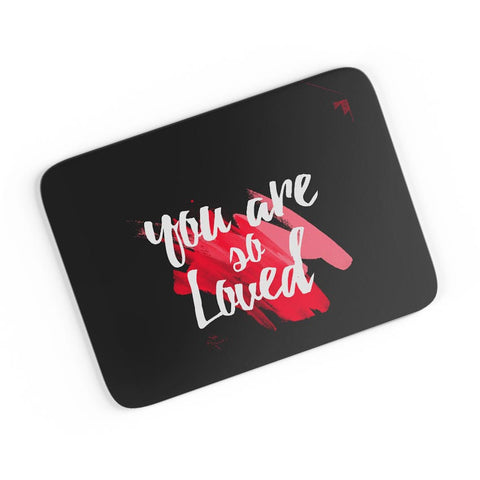 You Are Loved A4 Mousepad Online India