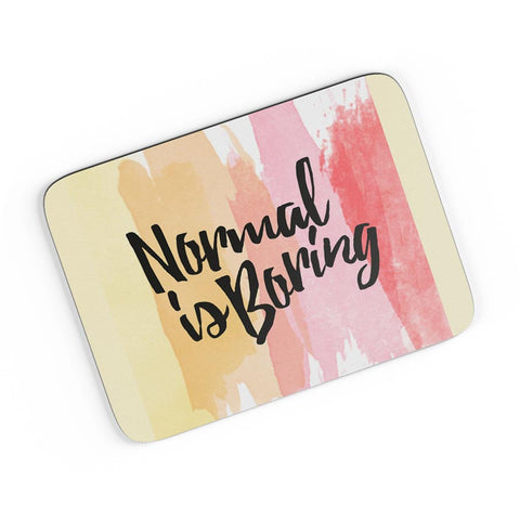 Normal Is Boring A4 Mousepad Online India