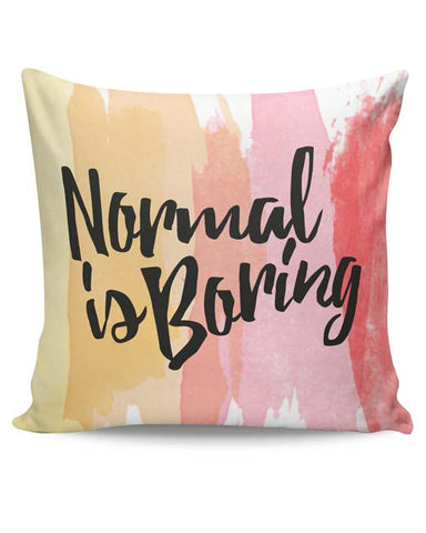 PosterGuy | Normal Is Boring Cushion Cover Online India