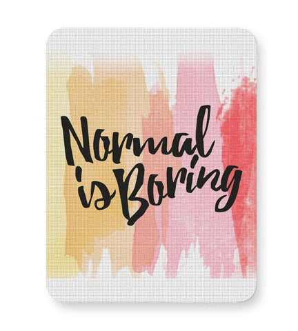 Buy Mousepads Online India | Normal Is Boring Mouse Pad Online India
