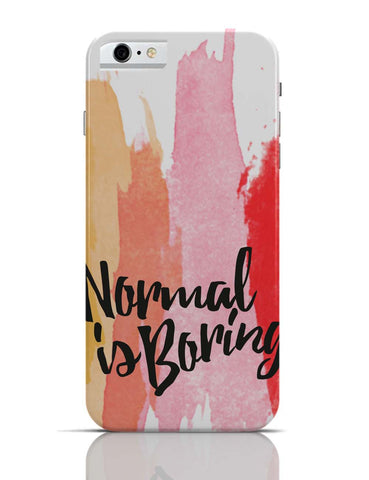 iPhone 6/6S Covers & Cases | Normal Is Boring iPhone 6 Case Online India
