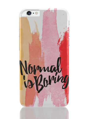 iPhone 6 Plus/iPhone 6S Plus Covers | Normal Is Boring iPhone 6 Plus / 6S Plus Covers Online India