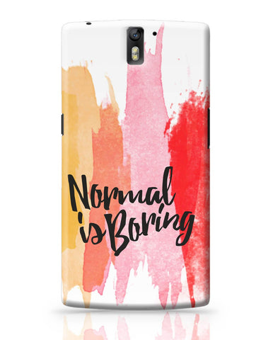 OnePlus One Covers | Normal Is Boring OnePlus One Cover Online India