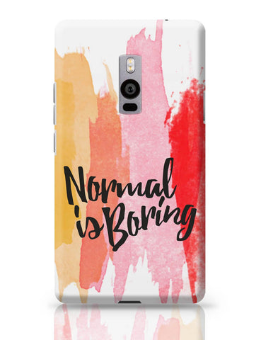 OnePlus Two Covers | Normal Is Boring OnePlus Two Cover Online India
