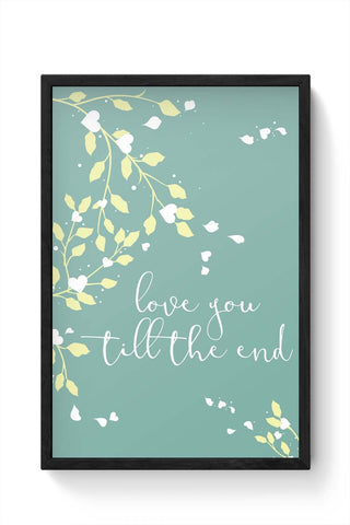 Framed Posters Online India | Love You Till The End Framed Poster Online India
