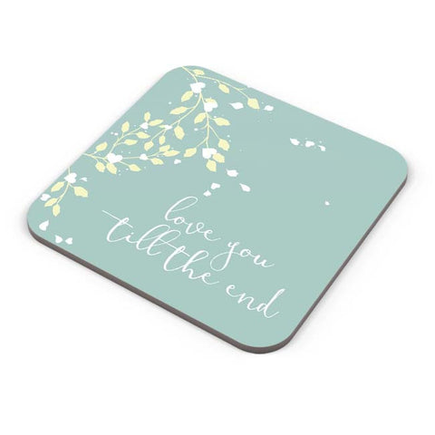 Buy Coasters Online | Love You Till The End Coaster Online India | PosterGuy.in