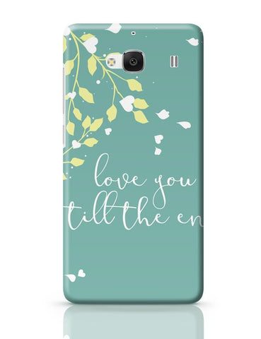 Xiaomi Redmi 2 / Redmi 2 Prime Cover| Love You Till The End Redmi 2 / Redmi 2 Prime Case Cover Online India