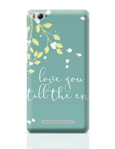 Xiaomi Mi 4i Covers | Love You Till The End Xiaomi Mi 4i Case Cover Online India