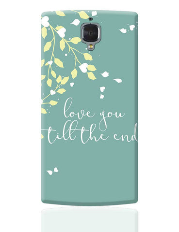 Love You Till The End OnePlus 3 Cover Online India
