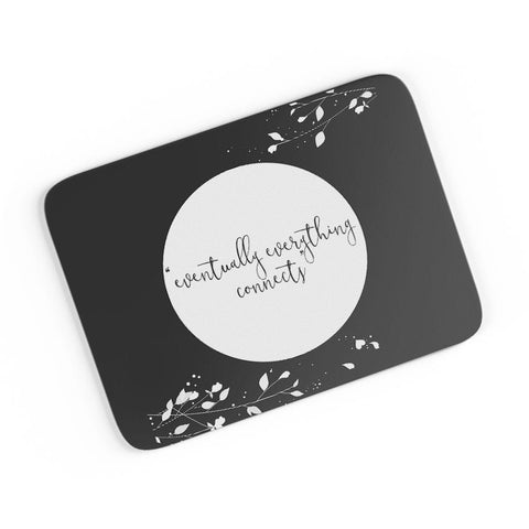 Eventually Everything Connects A4 Mousepad Online India