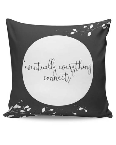 PosterGuy | Eventually Everything Connects Cushion Cover Online India