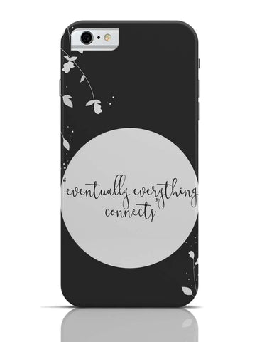 iPhone 6/6S Covers & Cases | Eventually Everything Connects iPhone 6 Case Online India