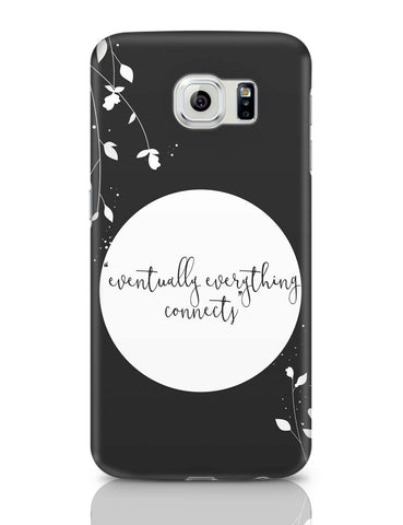 Samsung Galaxy S6 Covers | Eventually Everything Connects Samsung Galaxy S6 Case Covers Online India